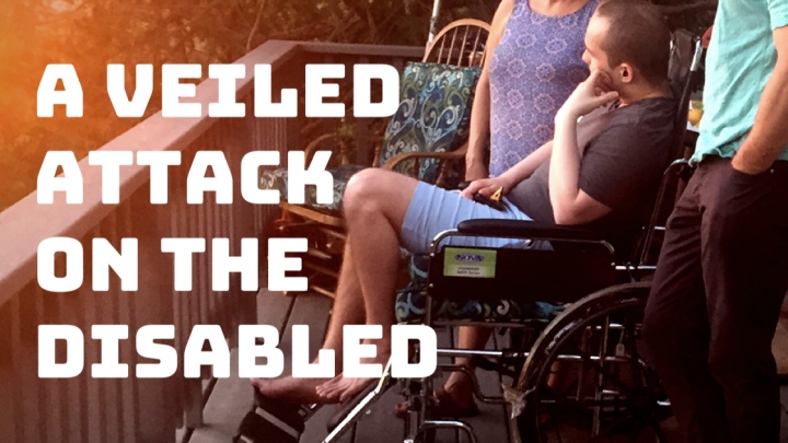 A Veiled Attack on The Disabled